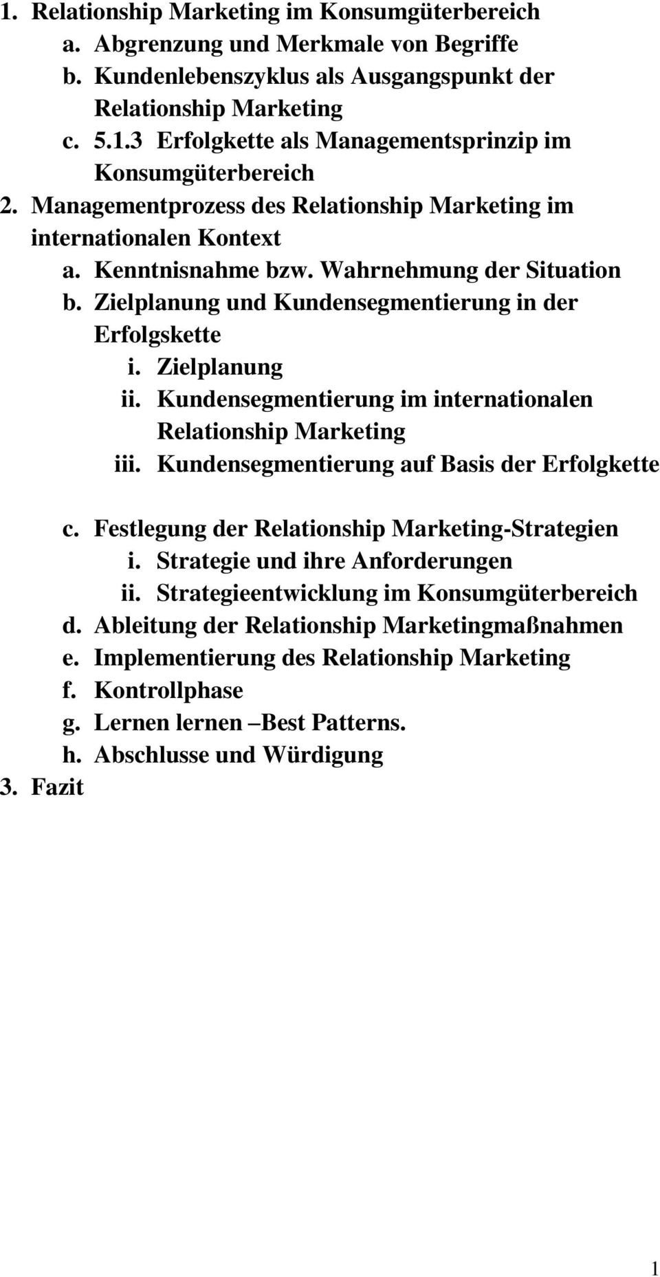 Kundensegmentierung im internationalen Relationship Marketing iii. Kundensegmentierung auf Basis der Erfolgkette c. Festlegung der Relationship Marketing-Strategien i.