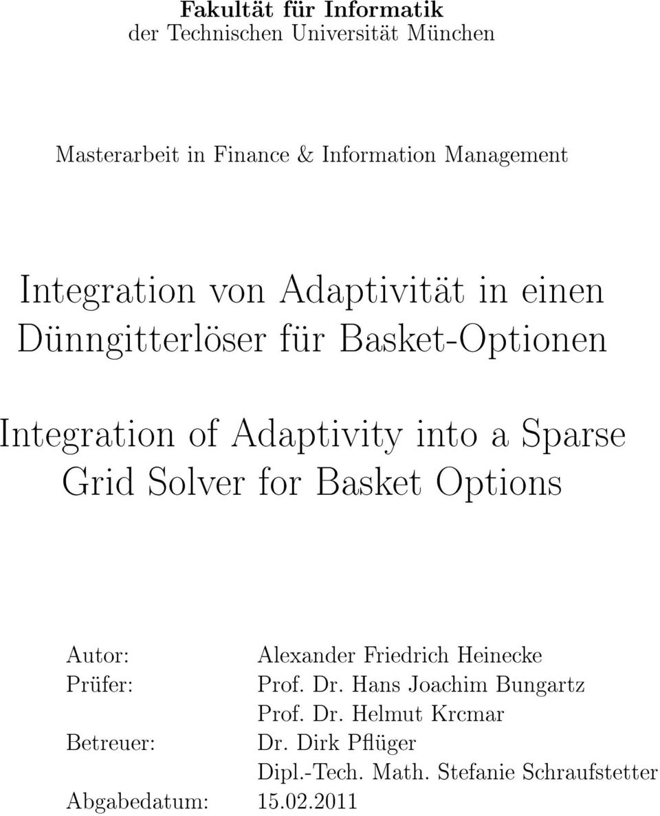 Sparse Grid Solver for Basket Options Autor: Alexander Friedrich Heinecke Prüfer: Prof. Dr.