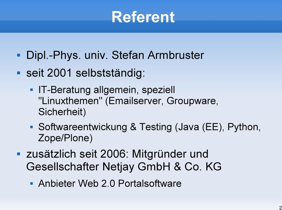 """Linuxthemen"" (Emailserver, Groupware, Sicherheit) Softwareentwickung & Testing"