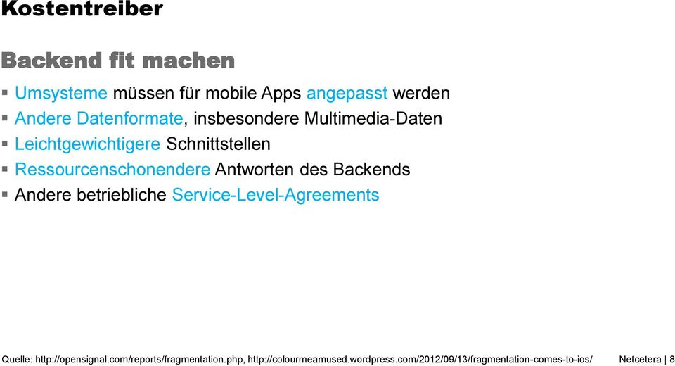 Antworten des Backends Andere betriebliche Service-Level-Agreements Quelle: http://opensignal.