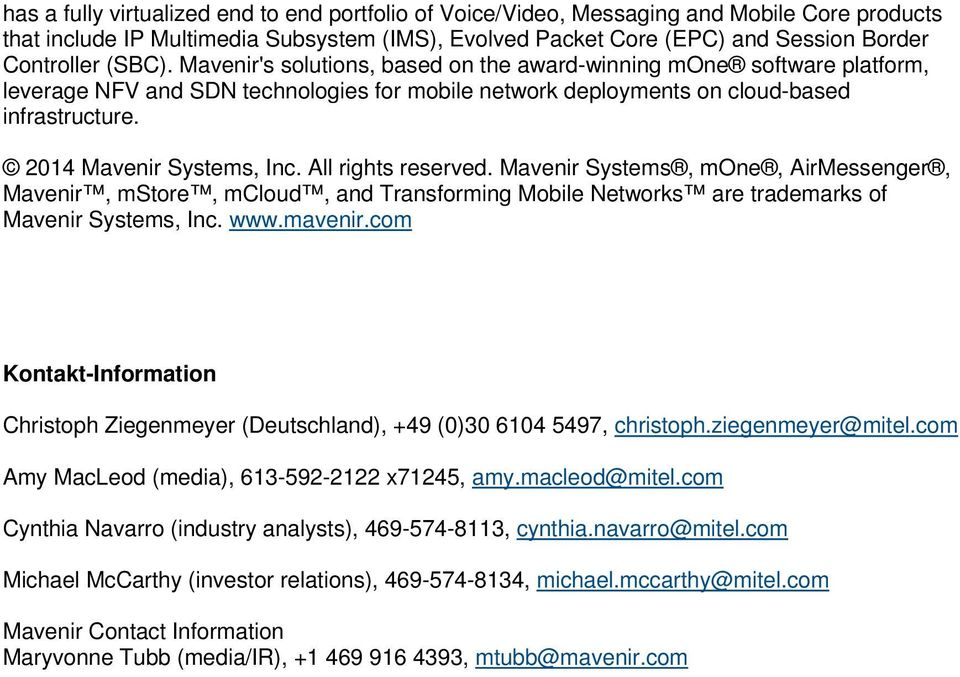 2014 Mavenir Systems, Inc. All rights reserved. Mavenir Systems, mone, AirMessenger, Mavenir, mstore, mcloud, and Transforming Mobile Networks are trademarks of Mavenir Systems, Inc. www.mavenir.