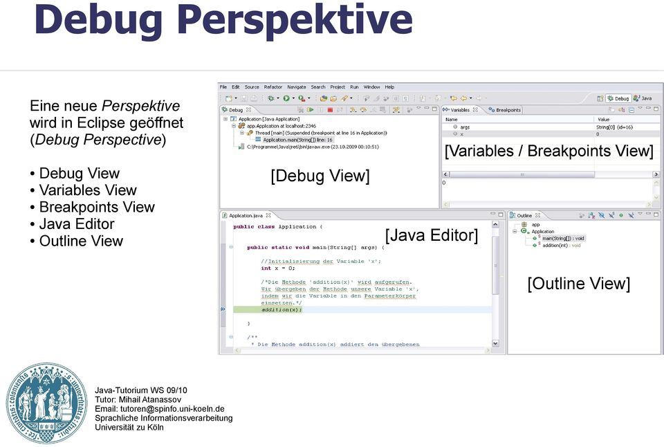Breakpoints View Java Editor Outline View [Debug View]