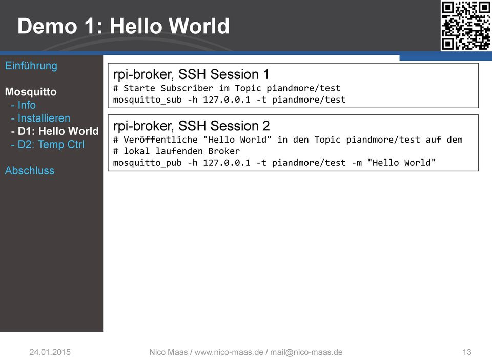 "0.1 -t piandmore/test rpi-broker, SSH Session 2 # Veröffentliche ""Hello World"" in den Topic piandmore/test"
