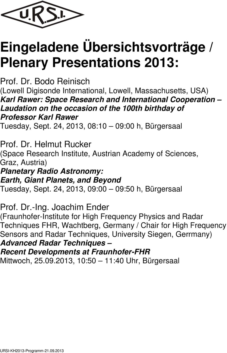 Rawer Tuesday, Sept. 24, 2013, 08:10 09:00 h, Bürgersaal Prof. Dr.