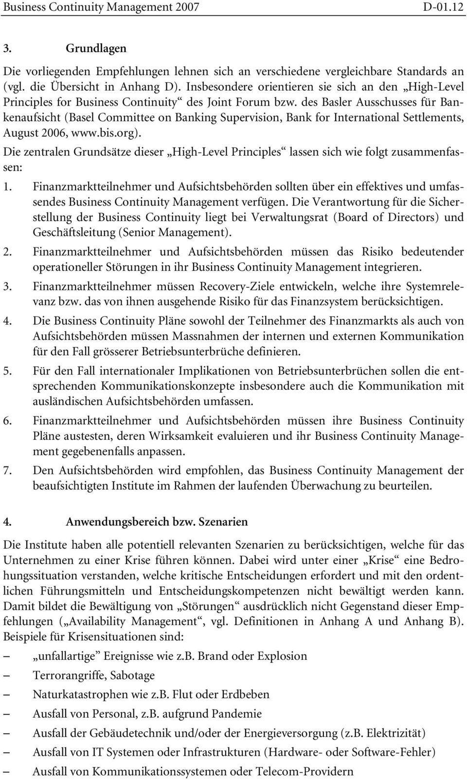 des Basler Ausschusses für Bankenaufsicht (Basel Committee on Banking Supervision, Bank for International Settlements, August 2006, www.bis.org).