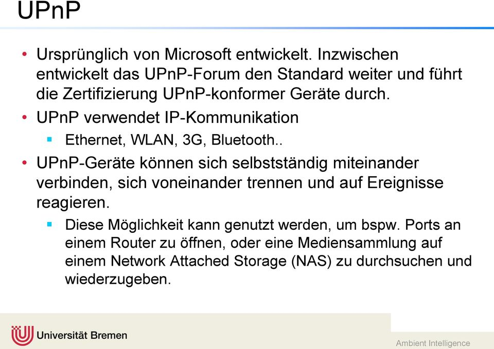UPnP verwendet IP-Kommunikation Ethernet, WLAN, 3G, Bluetooth.