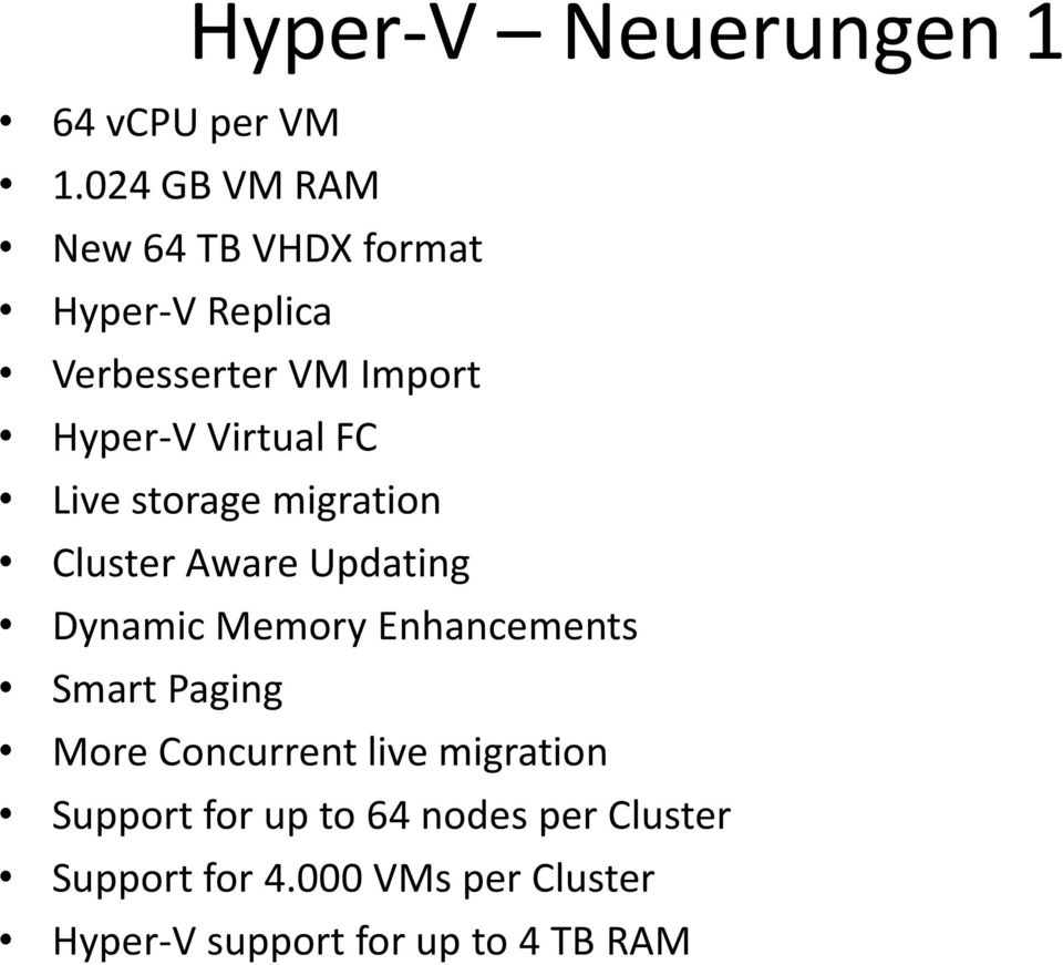 Virtual FC Live storage migration Cluster Aware Updating Dynamic Memory Enhancements