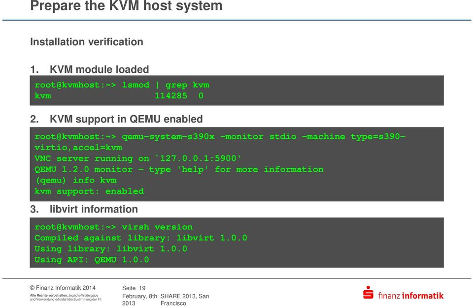 0.0.1:5900' QEMU 1.2.0 monitor - type 'help' for more information (qemu) info kvm kvm support: enabled 3.