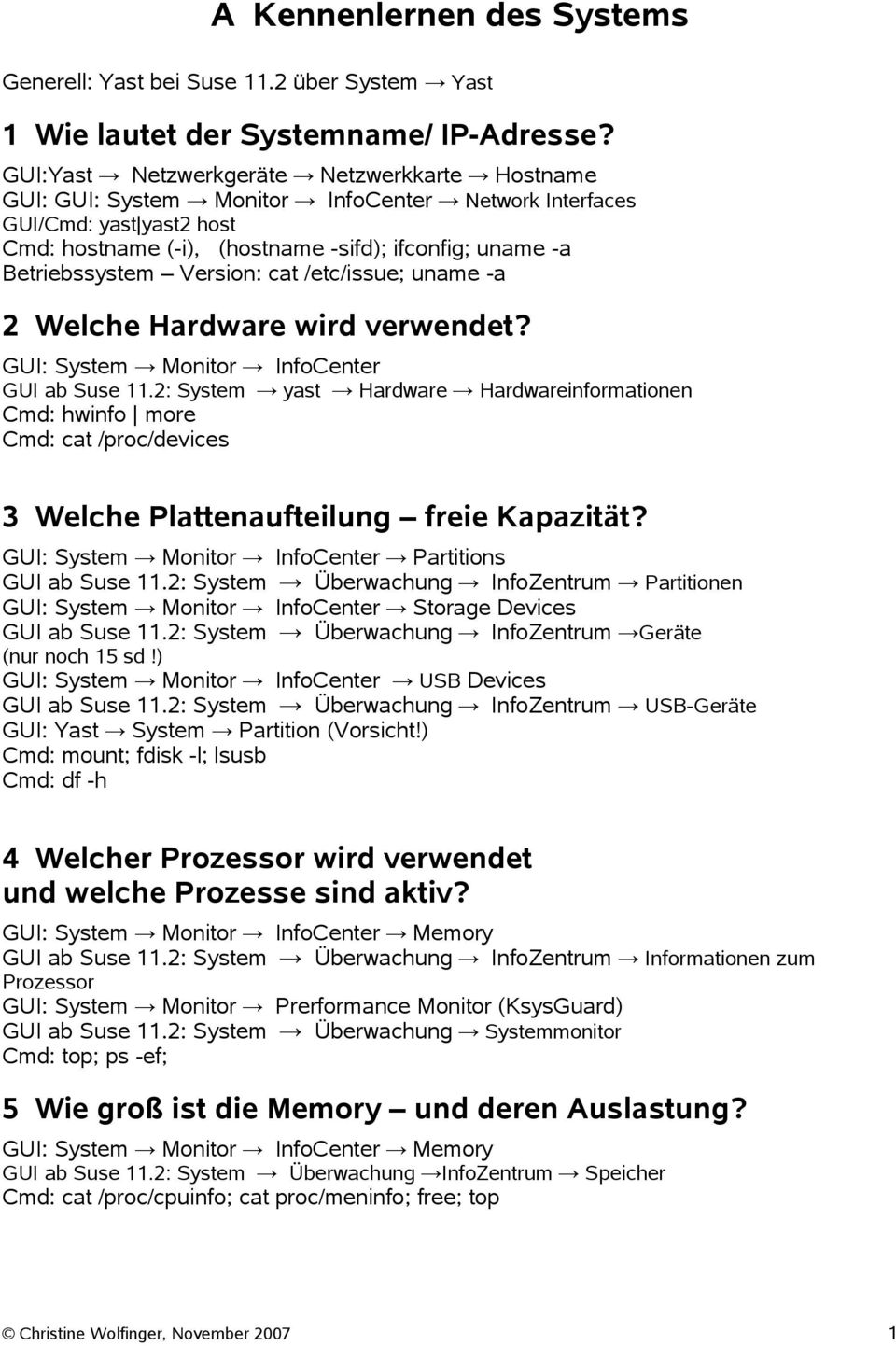 Version: cat /etc/issue; uname -a 2 Welche Hardware wird verwendet? GUI: System Monitor InfoCenter GUI ab Suse 11.