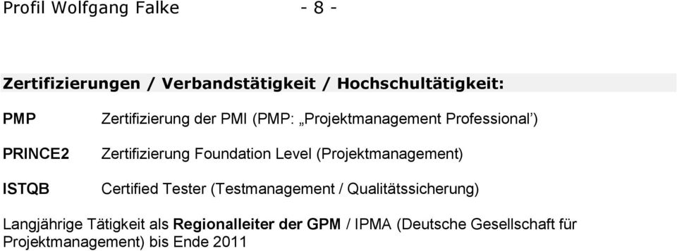 Foundation Level (Projektmanagement) Certified Tester (Testmanagement / Qualitätssicherung)