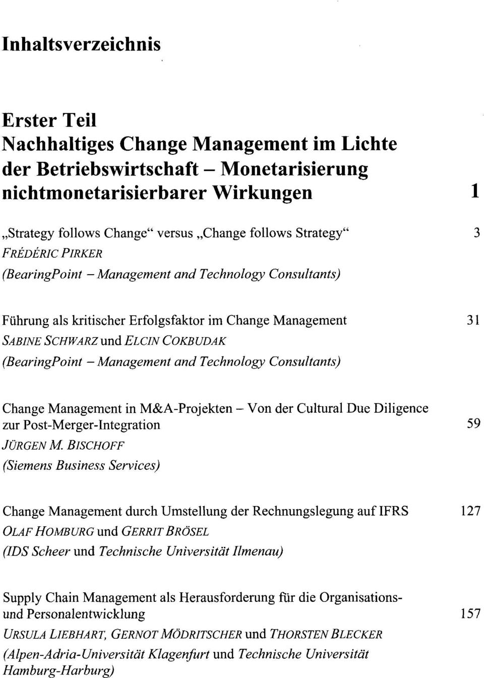 Management in M&A-Projekten - Von der Cultural Due Diligence zur Post-Merger-Integration 59 JÜRGEN M.