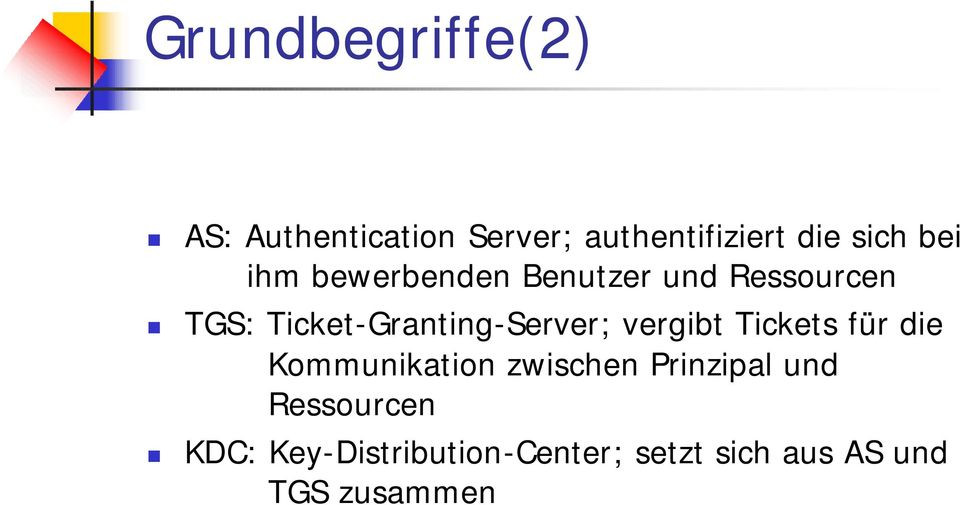 Ticket-Granting-Server; vergibt Tickets für die Kommunikation