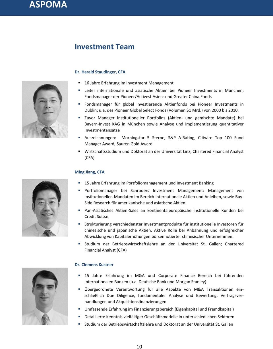 China Fonds Fondsmanager für global investierende Aktienfonds bei Pioneer Investments in Dublin; u.a. des Pioneer Global Select Fonds (Volumen $1 Mrd.) von 2000 bis 2010.
