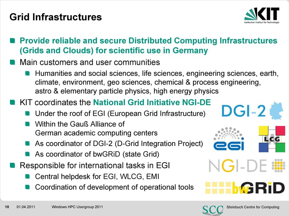 coordinates the National Grid Initiative NGI-DE Under the roof of EGI (European Grid Infrastructure) Within the Gauß Alliance of German academic computing centers As coordinator of DGI-2