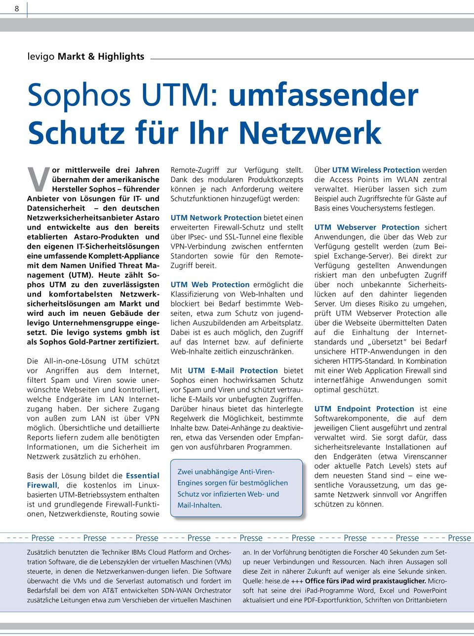 mit dem Namen Unified Threat Management (UTM).