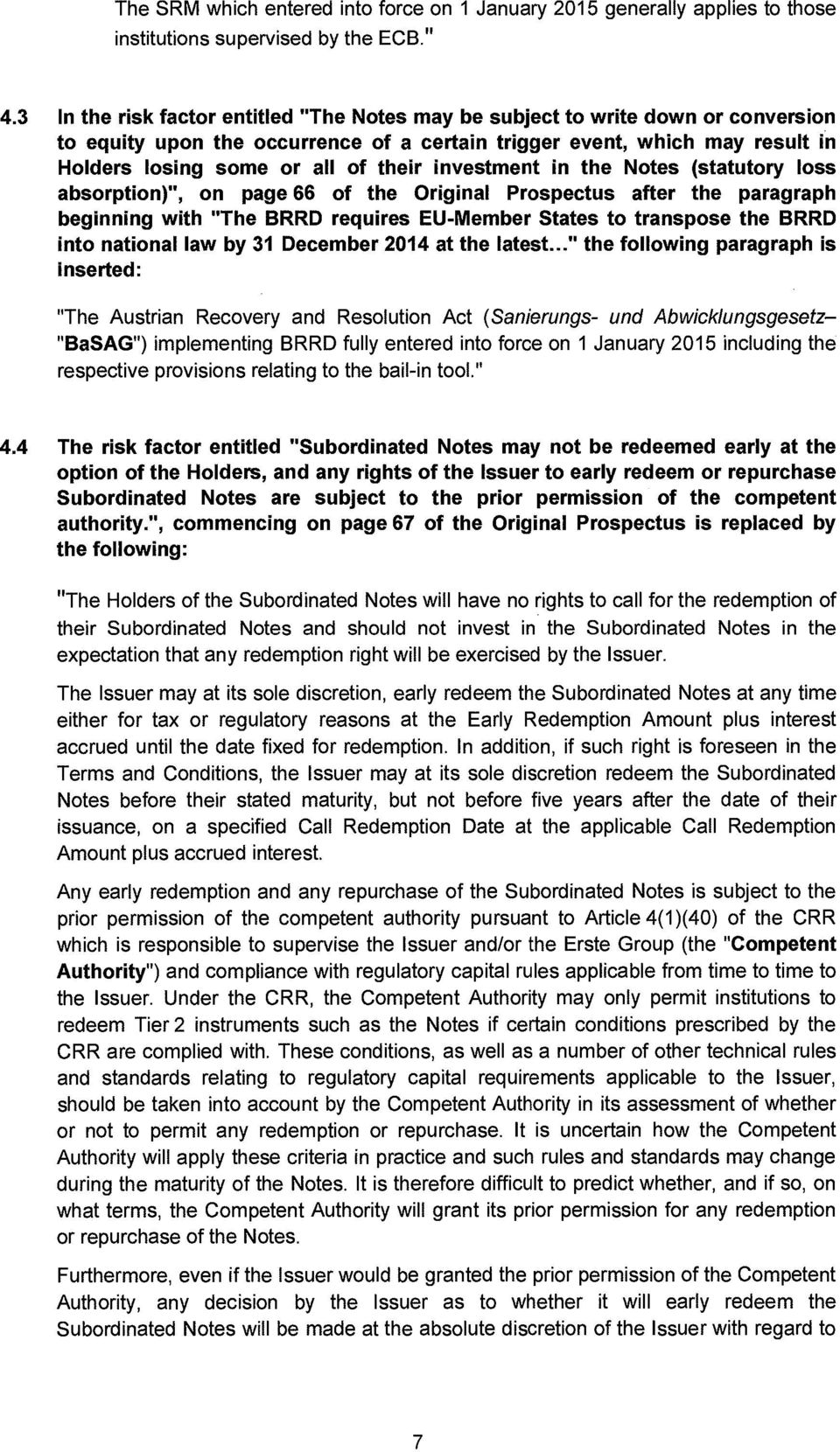 "investment in the Notes (statutory loss absorption)"", on page 66 of the Original Prospectus after the paragraph beginning with ""The BRRD requires EU-Member States to transpose the BRRD into national"