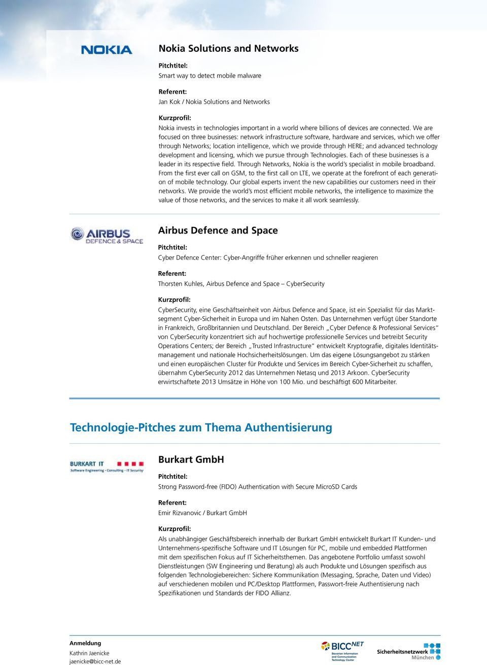 technology development and licensing, which we pursue through Technologies. Each of these businesses is a leader in its respective field.