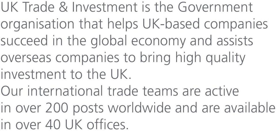 bring high quality investment to the UK.