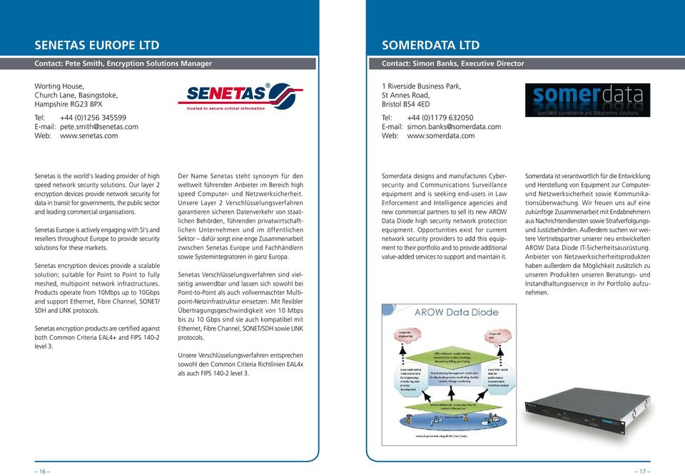 com Web: www.somerdata.com Senetas is the world s leading provider of high speed network security solutions.