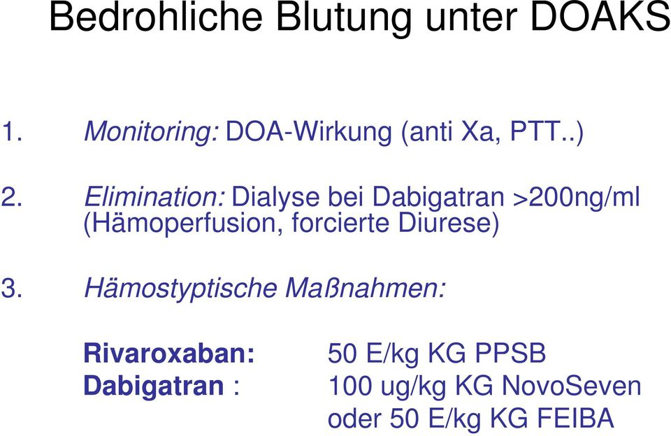 Elimination: Dialyse bei Dabigatran >200ng/ml (Hämoperfusion,