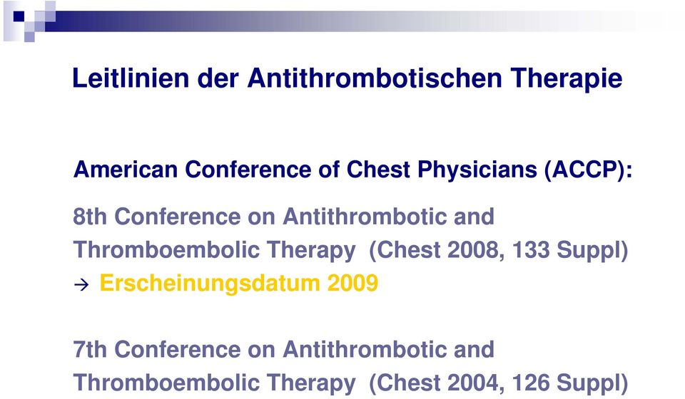 Thromboembolic Therapy (Chest 2008, 133 Suppl) Erscheinungsdatum 2009