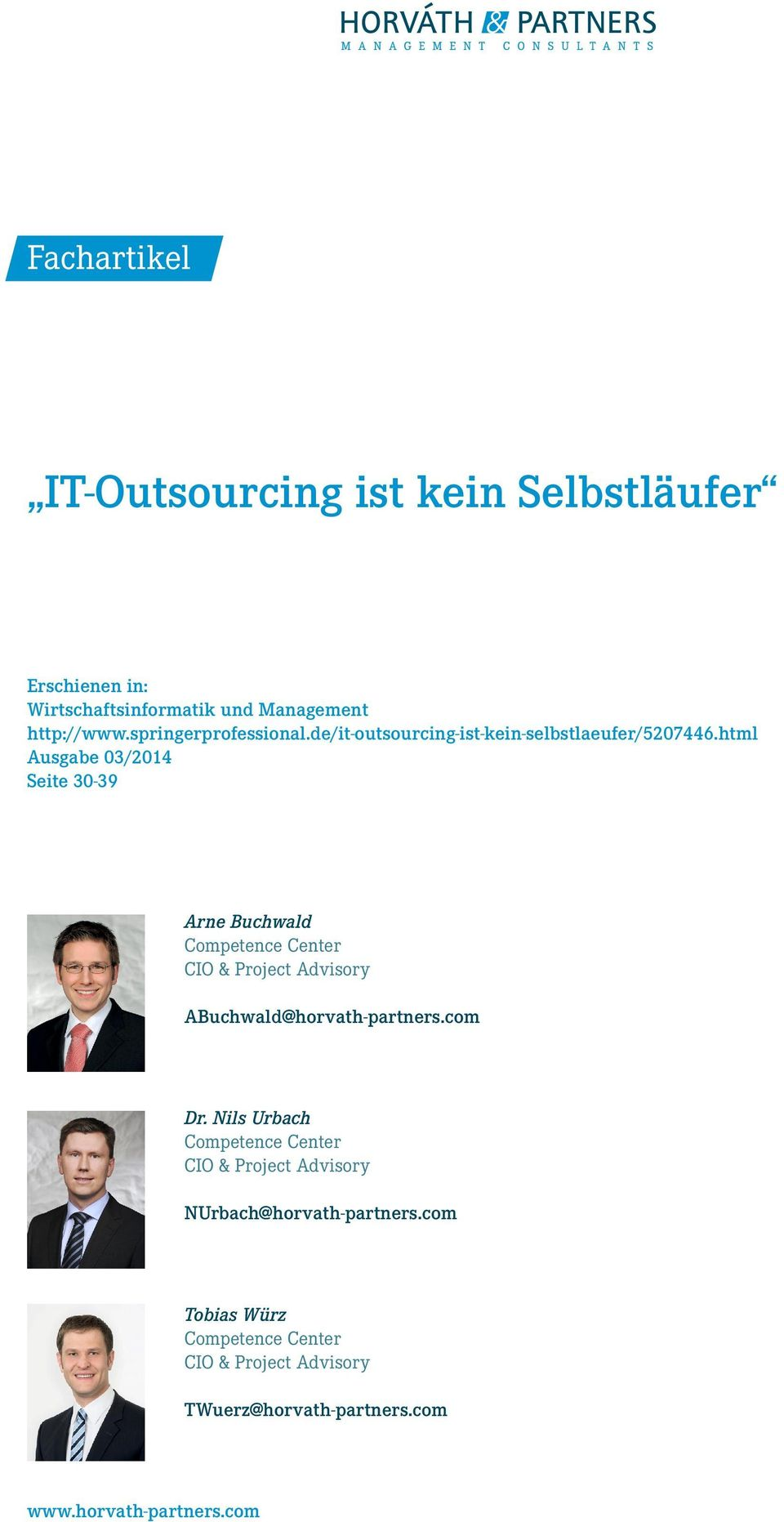 html Ausgabe 03/2014 Seite 30-39 Arne Buchwald Competence Center CIO & Project Advisory ABuchwald@horvath-partners.com Dr.