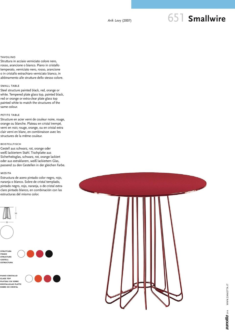 small table Steel structure painted black, red, orange or white.