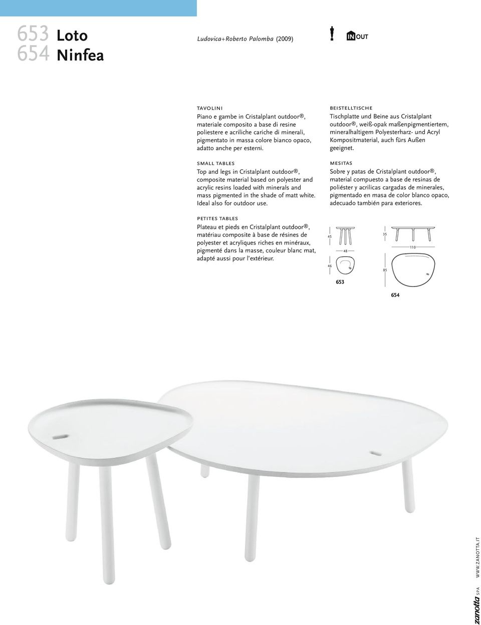 small tables Top and legs in Cristalplant outdoor, composite material based on polyester and acrylic resins loaded with minerals and mass pigmented in the shade of matt white.