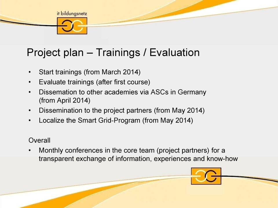 project partners (from May 2014) Localize the Smart Grid-Program (from May 2014) Overall Monthly