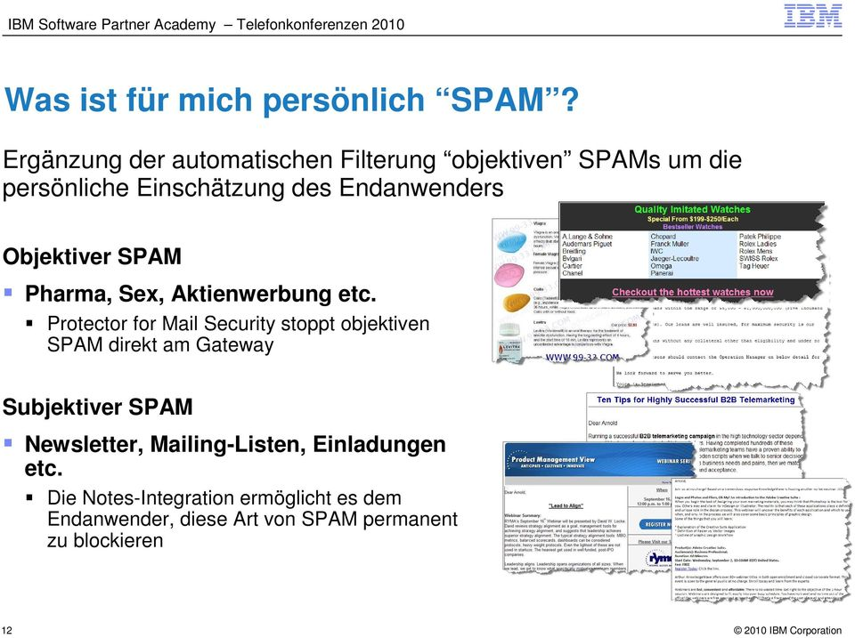 Objektiver SPAM Pharma, Sex, Aktienwerbung etc.