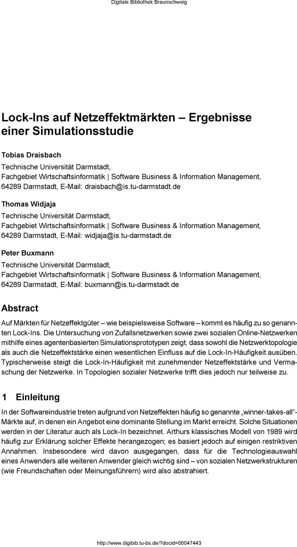 de Thomas Widjaja Technische Universität Darmstadt, Fachgebiet Wirtschaftsinformatik Software Business & Information Management, 64289 Darmstadt, E-Mail: widjaja@is.tu-darmstadt.