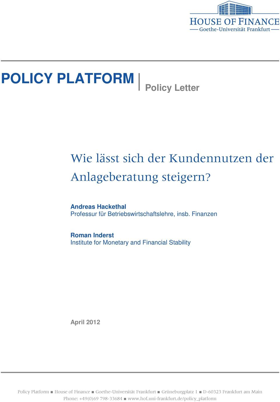 Finanzen Roman Inderst Institute for Monetary and Financial Stability April 2012 Policy Platform