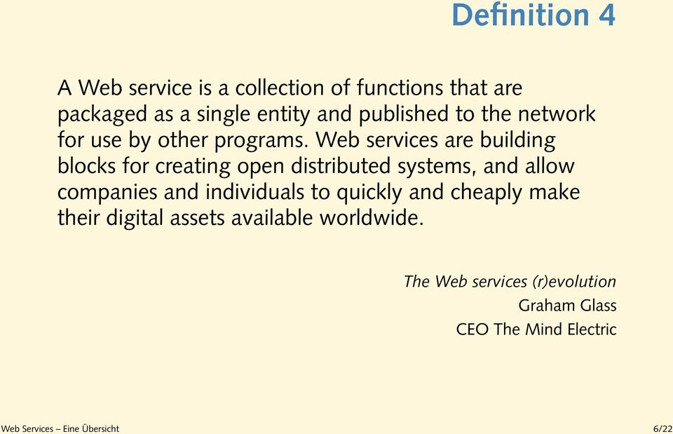 Web services are building blocks for creating open distributed systems, and allow companies and
