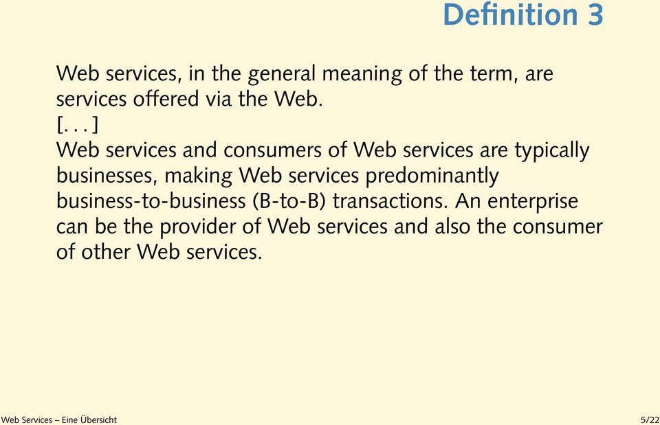 .. ] Web services and consumers of Web services are typically businesses, making Web services
