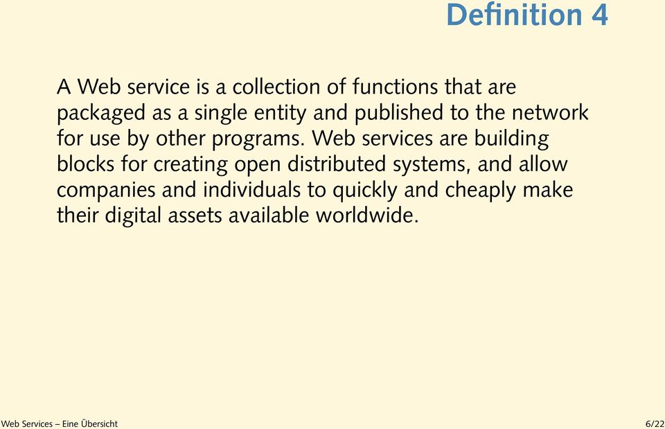 Web services are building blocks for creating open distributed systems, and allow
