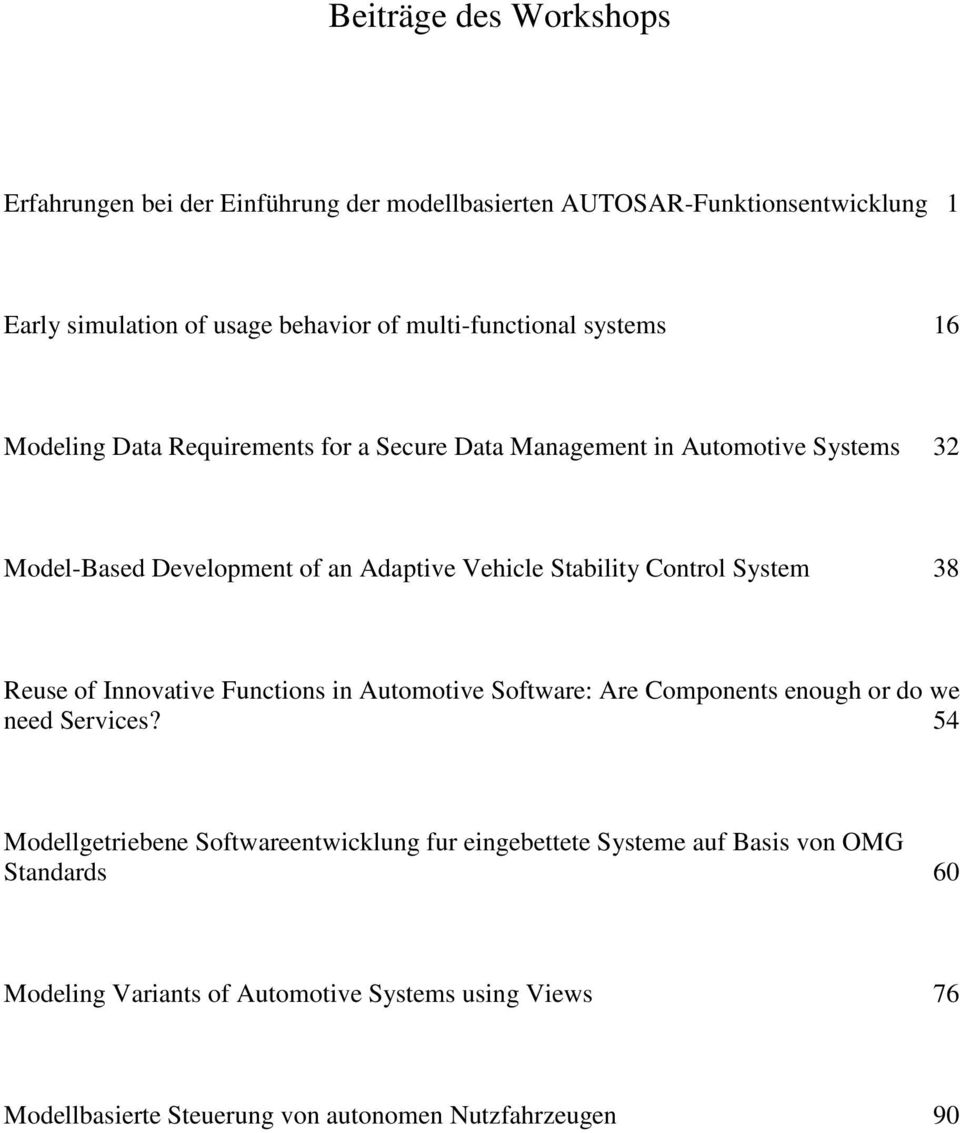 Stability Control System 38 Reuse of Innovative Functions in Automotive Software: Are Components enough or do we need Services?