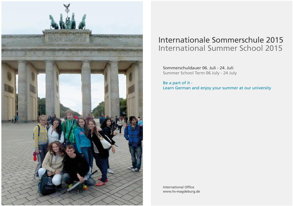 Juli Summer School Term 06 July - 24 July Be a part of it -