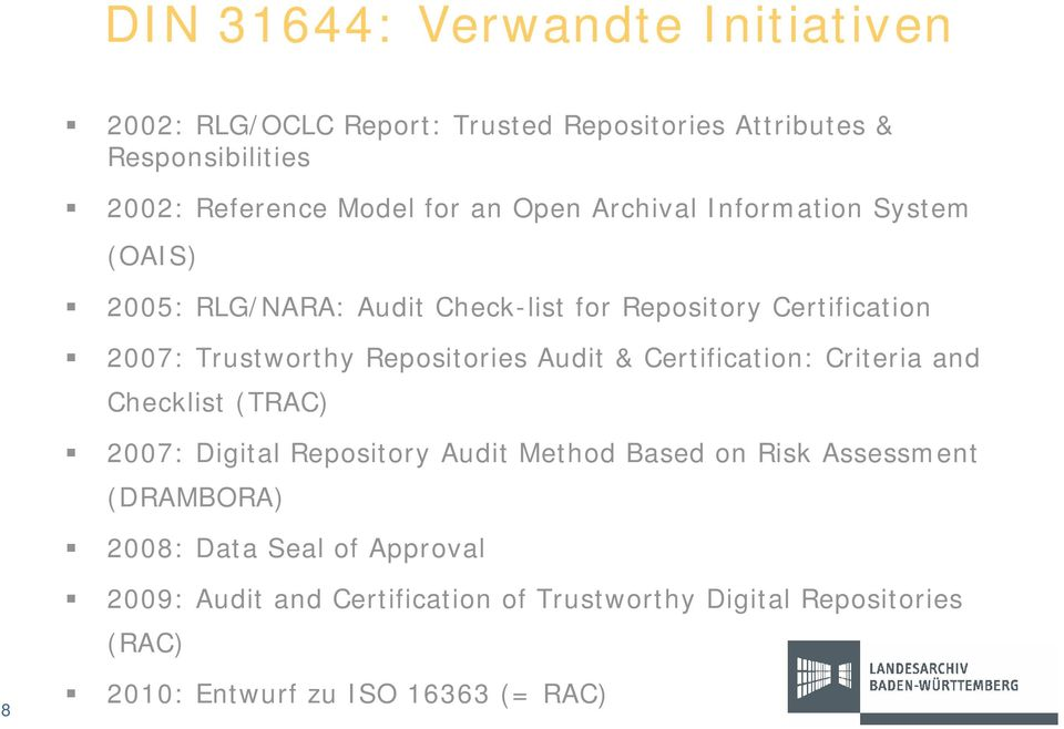 Repositories Audit & Certification: Criteria and Checklist (TRAC) 2007: Digital Repository Audit Method Based on Risk Assessment