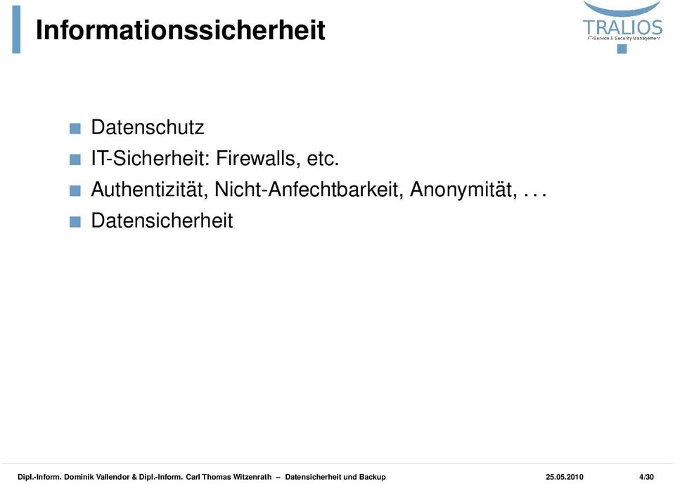 .. Datensicherheit Dipl.-Inform. Dominik Vallendor & Dipl.