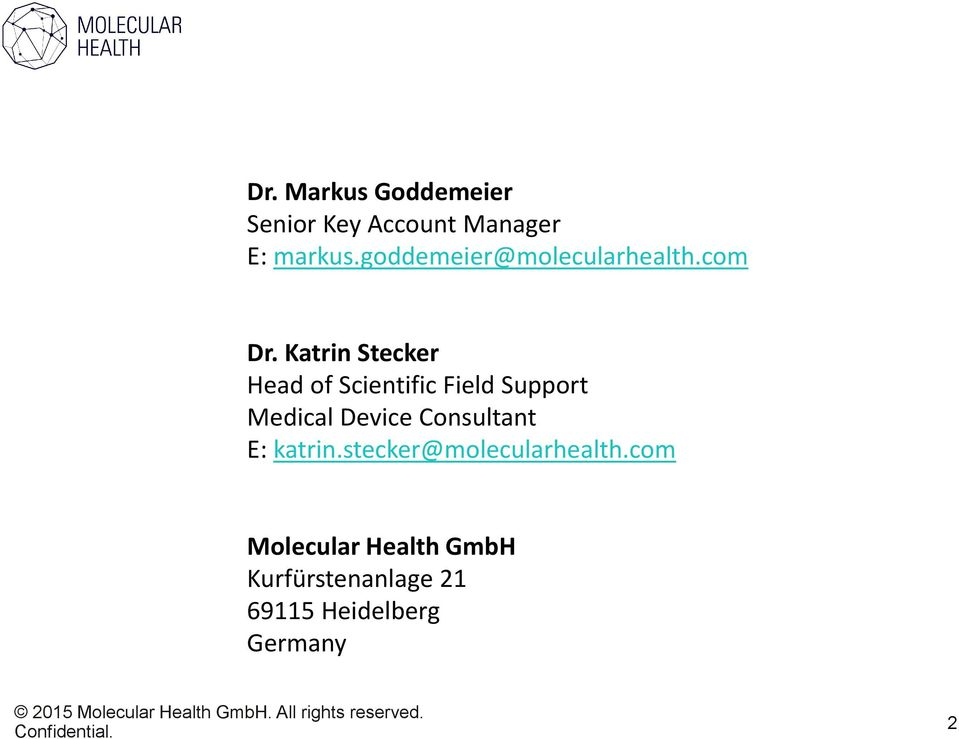 Katrin Stecker Head of Scientific Field Support Medical Device Consultant E: katrin.