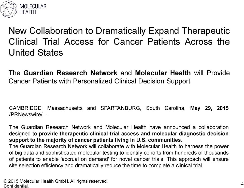 collaboration designed to provide therapeutic clinical trial access and molecular diagnostic decision support to the majority of cancer patients living in U.S. communities.