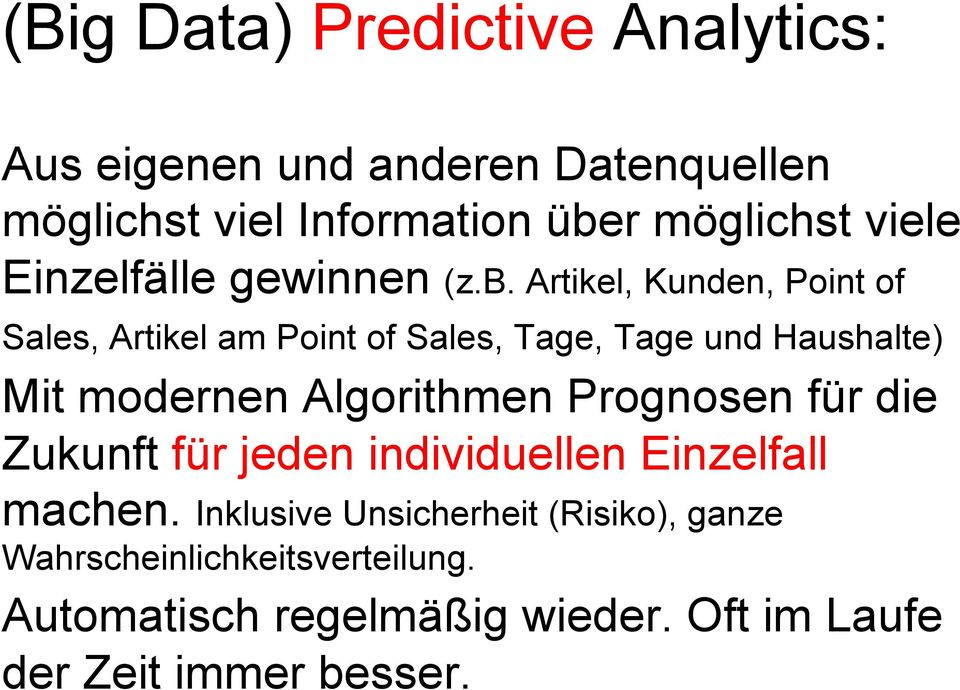 Artikel, Kunden, Point of Sales, Artikel am Point of Sales, Tage, Tage und Haushalte) Mit modernen Algorithmen