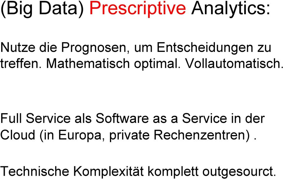 Full Service als Software as a Service in der Cloud (in Europa,