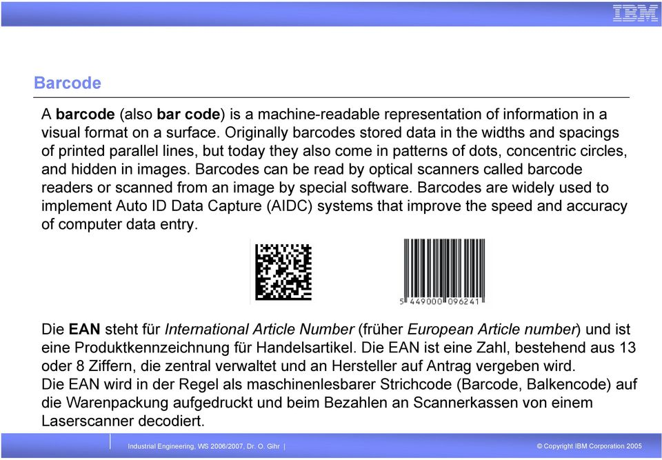 Barcodes can be read by optical scanners called barcode readers or scanned from an image by special software.