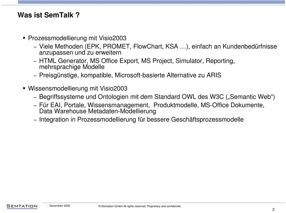 Generator, MS Office Export, MS Project, Simulator, Reporting, mehrsprachige Modelle Preisgünstige, kompatible, Microsoft-basierte Alternative zu ARIS