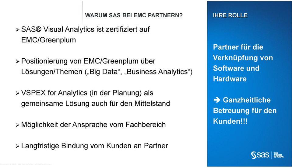 Big Data, Business Analytics ) VSPEX for Analytics (in der Planung) als gemeinsame Lösung auch für den