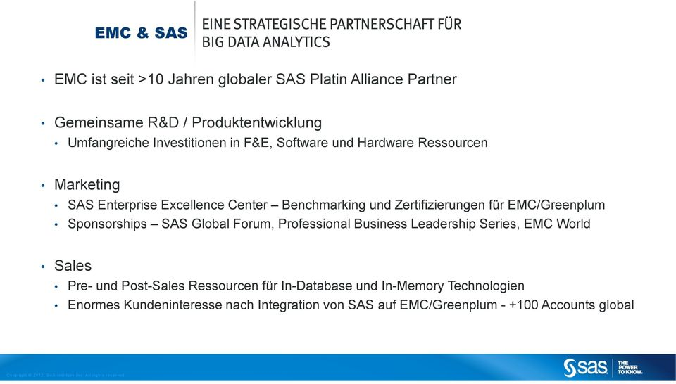 und Zertifizierungen für EMC/Greenplum Sponsorships SAS Global Forum, Professional Business Leadership Series, EMC World Sales Pre- und
