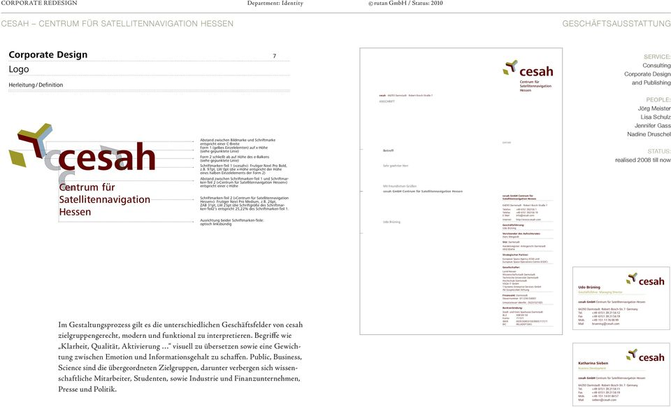 GeschäFtsaUsstat tung Corporate Design Logo Herleitung / Definition 7 consulting corporate design and Publishing cesah Centrum für Satellitennavigation Hessen Abstand zwischen Bildmarke und