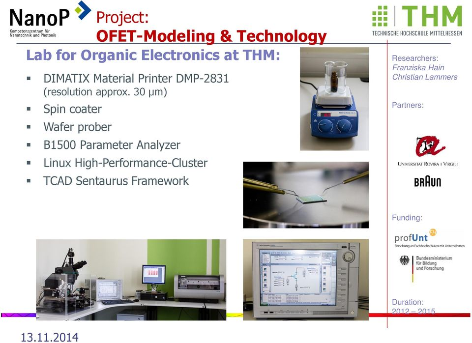 30 µm) Spin coater Wafer prober Project: OFETModeling & Technology B1500