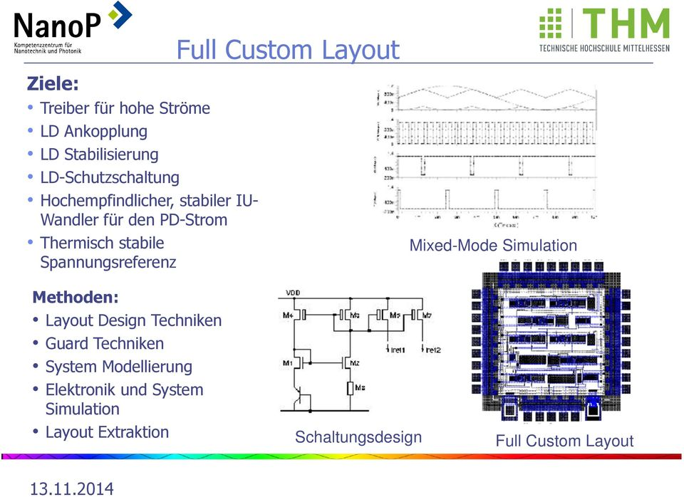 Full Custom Layout MixedMode Simulation Methoden: Layout Design Techniken Guard Techniken